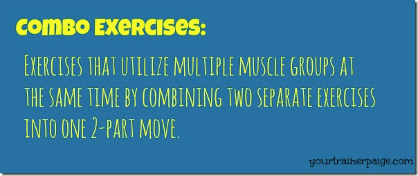 Below Are Some Of My Favorite Combo Exercises And Then A Workout On How To Put Them All Together