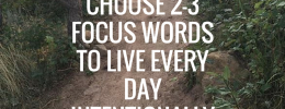 HOW TO CHOOSE 2-3 FOCUS WORDS TO LIVE EVERY