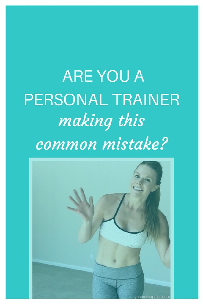 Are You a Personal Trainer Making This Common Mistake?