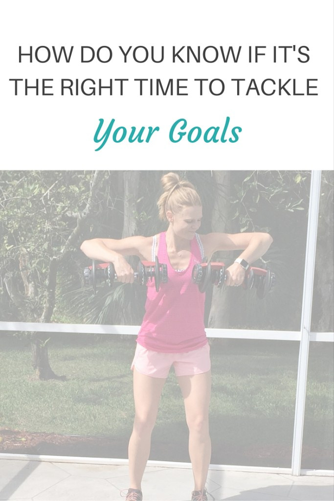 How Do You Know if It's the Right Time to Tackle Your Goals?