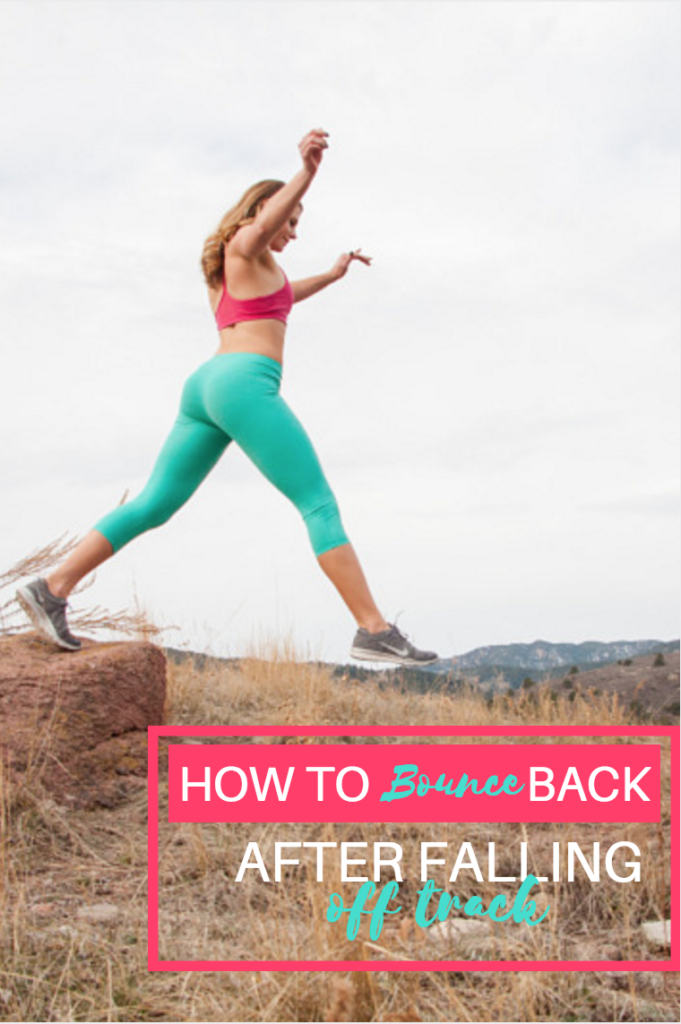 How to Bounce Back after Falling Off Track