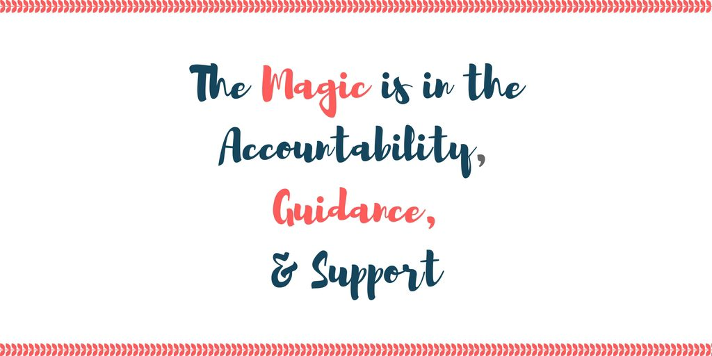 The Magic is in the Accountability, Guidance, & Support